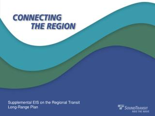 Supplemental EIS on the Regional Transit  Long-Range Plan