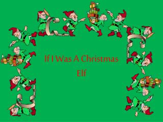 If I Was A Christmas              Elf