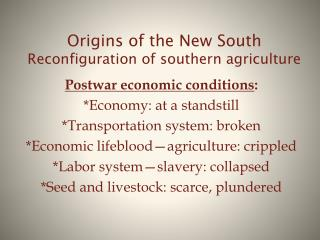Origins of the New South Reconfiguration of southern agriculture
