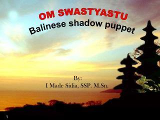 OM SWASTYASTU Balinese shadow puppet