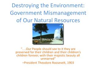 Destroying the Environment: Government Mismanagement of Our Natural Resources