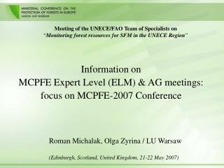 Information  on MCPFE Expert Level (ELM) & AG meetings:  focus on MCPFE-2007 Conference