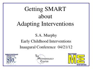 Getting SMART  about Adapting Interventions
