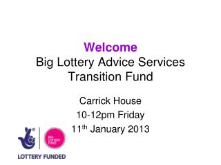 Welcome Big Lottery Advice Services Transition Fund