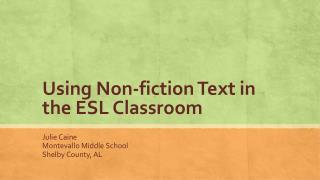 Using Non-fiction Text in the ESL Classroom