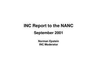 INC Report to the NANC September 2001 Norman Epstein INC Moderator