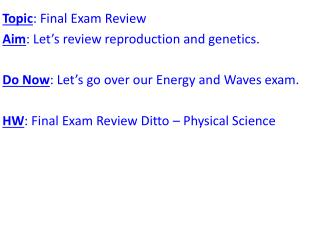 Topic : Final Exam Review Aim : Let's review reproduction and genetics.