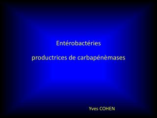 Entérobactéries  productrices de carbapénèmases