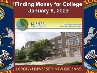 Finding Money for College January 8, 2009