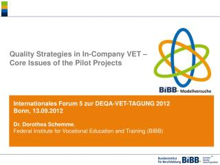 Quality  Strategies  in  In -Company VET – Core  Issues of the  Pilot Projects