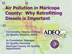 Air Pollution in Maricopa County:  Why Retrofitting Diesels is Important