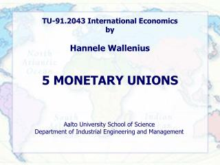 TU-91.2043 International Economics by Hannele Wallenius