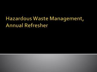 Hazardous Waste Management, Annual Refresher