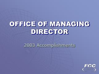 OFFICE OF MANAGING DIRECTOR