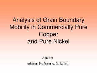 Analysis of Grain Boundary Mobility in Commercially Pure Copper and Pure Nickel