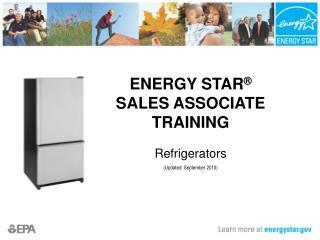 ENERGY STAR ® SALES ASSOCIATE TRAINING