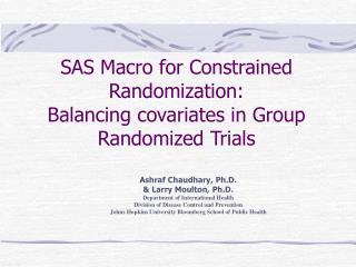 SAS Macro for Constrained Randomization:  Balancing covariates in Group Randomized Trials