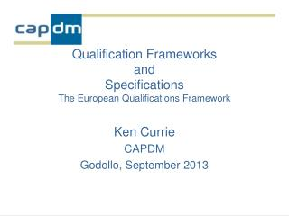 Qualification Frameworks and Specifications  The European Qualifications Framework