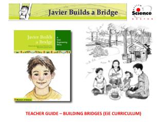 TEACHER GUIDE – BUILDING BRIDGES (EiE CURRICULUM)