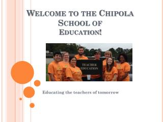Welcome to the  Chipola  School of  Education!