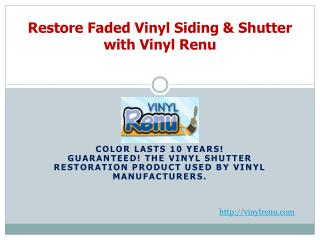 Restore vinyl siding, shutters & home beauty with Vinyl Renu