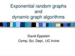 Exponential random graphs and dynamic graph algorithms