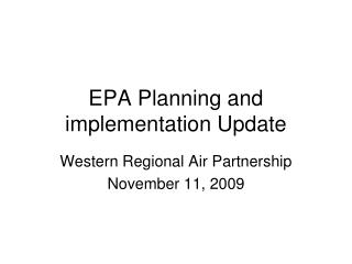 EPA Planning and implementation Update