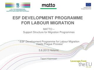 ESF DEVELOPMENT PROGRAMME FOR LABOUR MIGRATION