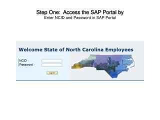 Step One:  Access the SAP Portal by  Enter NCID and Password in SAP Portal