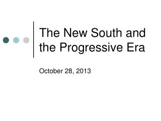 The New South and the Progressive Era