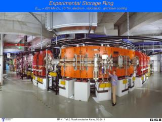 Experimental Storage Ring E max  = 420 MeV/u, 10 Tm, electron-, stochastic-, and laser cooling