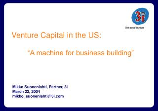 "Venture Capital in the US:         ""A machine for business building"""