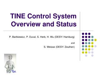 TINE Control System Overview and Status