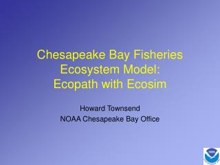 Chesapeake Bay Fisheries Ecosystem Model: Ecopath with Ecosim
