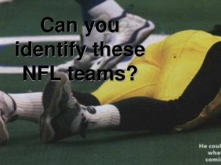 Can you identify these NFL teams?