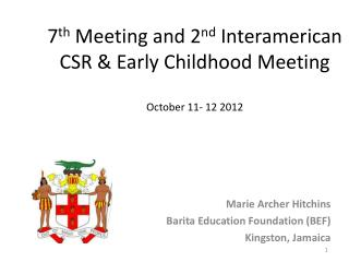 7 th  Meeting and 2 nd  Interamerican CSR & Early Childhood Meeting  October 11- 12 2012