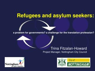 Refugees and asylum seekers: a problem for governments? a challenge for the translation profession?