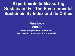 Experiments in Measuring Sustainability - The Environmental Sustainability Index and its Critics