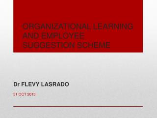 ORGANIZATIONAL LEARNING AND EMPLOYEE SUGGESTION SCHEME