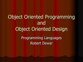 Object Oriented Programming and Object Oriented Design