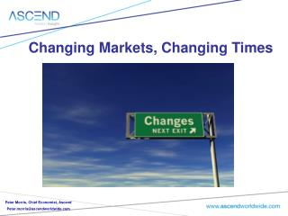 Changing Markets, Changing Times