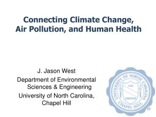 Connecting Climate Change,  Air Pollution, and Human Health