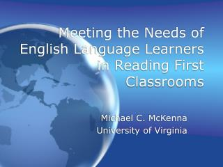 Meeting the Needs of English Language Learners in Reading First Classrooms