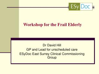 Workshop for the Frail Elderly