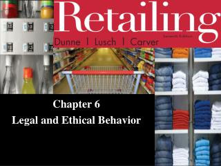Chapter 6 Legal and Ethical Behavior