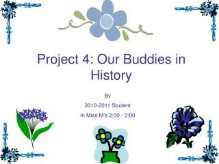 Project 4: Our Buddies in History