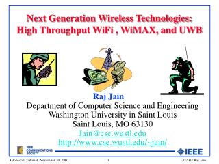 Next Generation Wireless Technologies:  High Throughput WiFi , WiMAX, and UW B