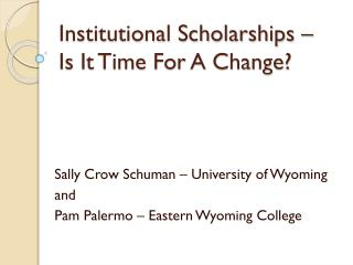 Institutional Scholarships – Is It Time For A Change?