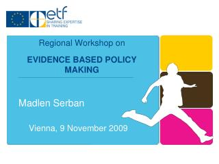 Regional Workshop on  EVIDENCE BASED POLICY MAKING
