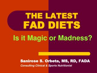 THE LATEST FAD DIETS Is it Magic or Madness?